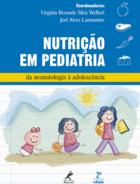 Nutrição em Pediatria: da neonatologia à adolescência. 2a. ed.