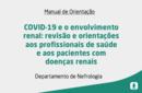 COVID-19 e o envolvimento renal: revisão e orientações aos profissionais de saúde e aos pacientes com doenças renais