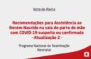 Recomendações para Assistência ao Recém-Nascido na sala de parto de mãe com COVID-19 suspeita ou confirmada – Atualização 2 –