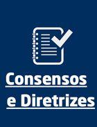 Consensos e Diretrizes