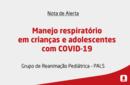Manejo respiratório em crianças e adolescentes com COVID-19