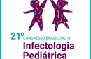21º CONGRESSO BRASILEIRO DE INFECTOLOGIA PEDIÁTRICA