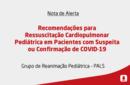 Recomendações para Ressuscitação Cardiopulmonar Pediátrica em Pacientes com Suspeita ou Confirmação de COVID-19