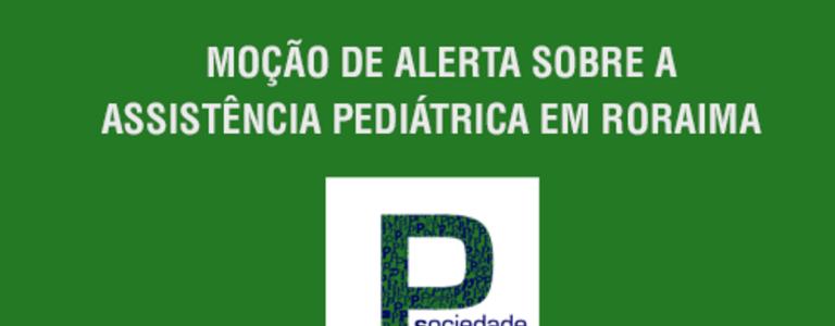 MOÇÃO DE ALERTA SOBRE A ASSISTÊNCIA PEDIÁTRICA EM RORAIMA