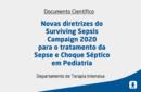 Novas diretrizes do Surviving Sepsis Campaign 2020 para o tratamento da Sepse e Choque Séptico em Pediatria